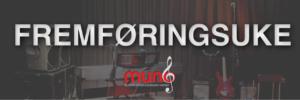 Fremføringsuke. Muno - Musikkeundervisningen Norge